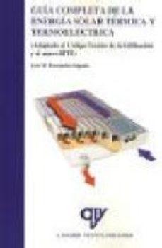 leer GUIA COMPLETA DE LA ENERGIA SOLAR TERMICA Y TERMOELECTRICA gratis online