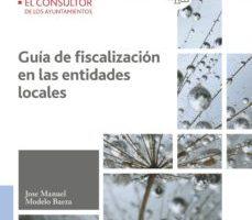 leer GUIA DE FISCALIZACION EN LAS ENTIDADES LOCALES gratis online