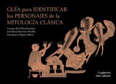 leer GUIA PARA IDENTIFICAR LOS PERSONAJES DE LA MITOLOGIA CLASICA gratis online