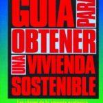 leer GUIA PARA OBTENER UNA VIVIENDA SOSTENIBLE: LAS CLAVES DE LA ARMON IA ECOLOGICA