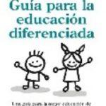 leer GUIA PARA UNA EDUCACION DIFERENCIADA gratis online