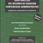 leer GUIA PRACTICA  DEL RECURSO DE CASACION CONTENCIOSO-AD MINISTRATIVO gratis online