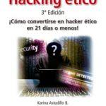 leer HACKING ETICO: COMO CONVERTIRSE EN HACKER ETICO EN 21 DIAS O MENOS gratis online