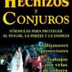 leer HECHIZOS Y CONJUROS : FORMULAS PARA PROTEGER AL HOGAR
