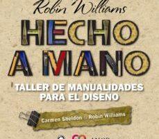 leer HECHO A MANO: TALLER DE MANUALIDADES PARA EL DISEÑO gratis online