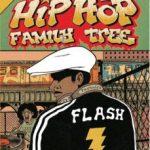 leer HIP HOP FAMILY TREE: LA HISTORIA DEL HIP HOP COMO NUNCA LA HABIAS VISTO gratis online