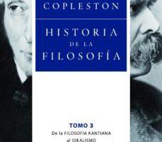 leer HISTORIA DE LA FILOSOFIA 3: DE LA FILOSOFIA KANTIANA AL IDEALISMO gratis online