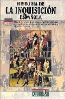 leer HISTORIA DE LA INQUISICION gratis online