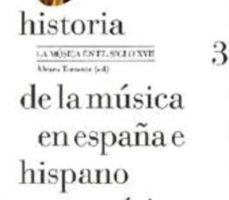 leer HISTORIA DE LA MUSCIA EN ESPAÑA E HISPANOAMERICA : LA MUSICA EN EL SIGLO XVII gratis online