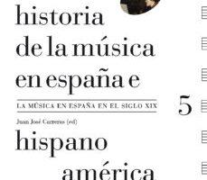 leer HISTORIA DE LA MUSICA EN ESPAÑA E HISPANOAMERICA : LA MUSICA EN ESPAÑA EL SIGLO XIX gratis online