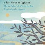 leer HISTORIA DE LAS CREENCIAS Y LAS IDEAS RELIGIOSAS I gratis online