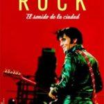 leer HISTORIA DEL ROCK: EL SONIDO DE LA CIUDAD gratis online