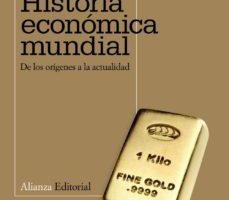 leer HISTORIA ECONOMICA MUNDIAL: DE LOS ORIGENES A LA ACTUALIDAD gratis online