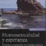 leer HOMOSEXUALIDAD Y ESPERANZA: TERAPIA Y CURACION EN LA EXPERIENCIA DE UN PSICOLOGO gratis online