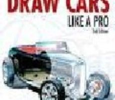 leer HOW TO DRAW CARS LIKE A PRO gratis online