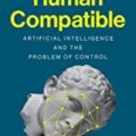 leer HUMAN COMPATIBLE: ARTIFICIAL INTELLIGENCE AND THE PROBLEM OF CONTROL gratis online