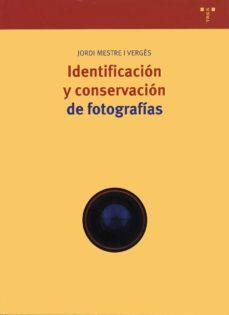 leer IDENTIFICACION Y CONSERVACION DE FOTOGRAFIAS gratis online