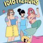 leer IDIOTIZADAS: DE CUENTOS DE HADAS A EMPODERHADAS gratis online