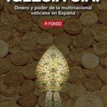 leer IGLESIA S.A.: DINERO Y PODER DE LA MULTINACIONAL VATICANA EN ESPAÑA gratis online