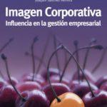 leer IMAGEN CORPORATIVA: INFLUENCIA EN LA GESTION EMPRESARIAL (2ª ED.) gratis online