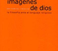 leer IMAGENES DE DIOS: LA FILOSOFIA ANTE EL LENGUAJE RELIGIOSO gratis online