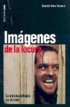leer IMAGENES DE LOCURA: LA PSICOPATOLOGIA EN EL CINE gratis online