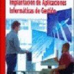 leer IMPLANTACION DE APLICACIONES INFORMATICAS DE GESTION gratis online