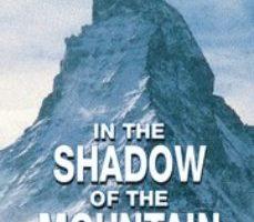 leer IN THE SHADOW OF THE MOUNTAIN gratis online