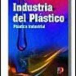 leer INDUSTRIA DEL PLASTICO gratis online