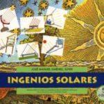 leer INGENIOS SOLARES: MANUAL PRACTICO PARA LA CONSTRUCCION DE APARATO S SENCILLOS RELACIONADOS CON LA ENERGIA SOLAR gratis online