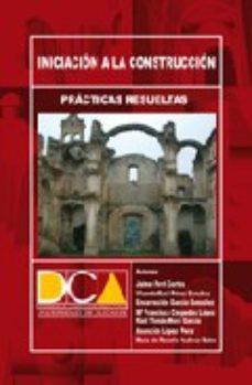 leer INICIACION A LA CONSTRUCCION: PRACTICAS RESUELTAS gratis online
