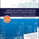 leer INSTALACIONES ELECTRICAS COMERCIALES E INDUSTRIALES: RESOLUCION DE CASOS PRACTICOS gratis online
