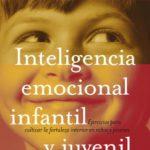 leer INTELIGENCIA EMOCIONAL INFANTIL Y JUVENIL gratis online