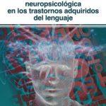 leer INTERVENCION NEUROPSICOLOGICA EN LOS TRASTORNOS ADQUIRIDOS DEL LENGUAJE gratis online