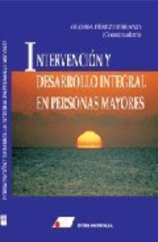 leer INTERVENCION Y DESARROLLO INTEGRAL EN PERSONAS MAYORES gratis online