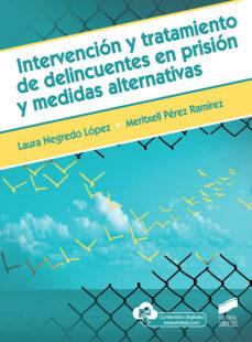 leer INTERVENCION Y TRATAMIENTO DE DELINCUENTES EN PRISION Y MEDIDAS A LTERNATIVAS gratis online
