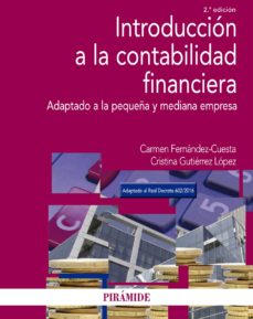 leer INTRODUCCION A LA CONTABILIDAD FINANCIERA (2ª ED.): ADAPTADO A LA PEQUEÑA Y MEDIANA EMPRESA gratis online
