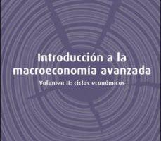 leer INTRODUCCION A LA MACROECONOMIA AVANZADA VOLUMEN II: CICLOS ECONO MICOS gratis online