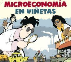 leer INTRODUCCION A LA MICROECONOMIA EN VIÑETAS gratis online