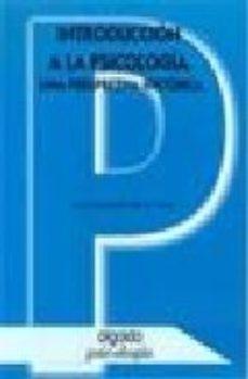 leer INTRODUCCION A LA PSICOLOGIA: UNA PERSPECTIVA HISTORICA gratis online