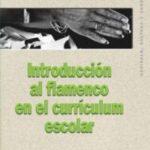 leer INTRODUCCION AL FLAMENCO EN EL CURRICULUM ESCOLAR gratis online