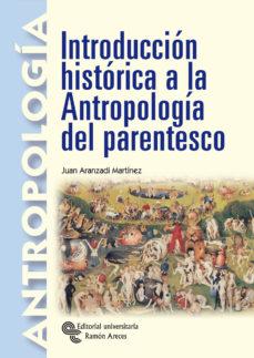 leer INTRODUCCION HISTORICA A LA ANTROPOLOGIA DEL PARENTESCO gratis online