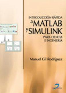 leer INTRODUCCION RAPIDA A MATLAB Y SIMULINK: PARA CIENCIA E INGENIERI A gratis online