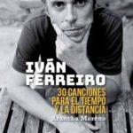 leer IVAN FERREIRO: 30 CANCIONES PARA EL TIEMPO Y LA DISTANCIA gratis online