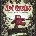 leer JIM CURIOUS: VIAJE A TRAVES DE LA JUNGLA:VIAJE A TRAVES DE LA JUNGLA gratis online