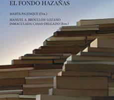 leer JOAQUIN HAZAÑAS Y LA RUA: EL HOMBRE Y SU BIBLIOTECA. EL FONDO HAZAÑAS gratis online