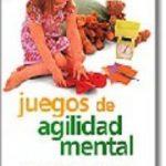 leer JUEGOS DE AGILIDAD MENTAL: MAS DE 200 ACTIVIDADES PARA POTENCIAR EL DESARROLLO INTEGRAL DE SU HIJO gratis online