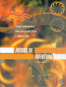 leer JUEGOS DE AVENTURA: JUEGOS INNOVADORES PARA EDUCACION FISICA Y TI EMPO LIBRE gratis online