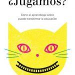 leer Â¿JUGAMOS?: COMO EL APRENDIZAJE LUDICO PUEDE TRANSFORMAR LA EDUCACION gratis online