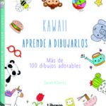 leer KAWAII: APRENDE A DIBUJARLOS: MAS DE 100 DIBUJOS ADORABLES gratis online